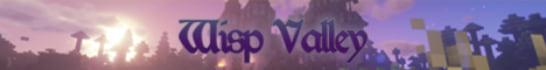 Wisp Valley Minecraft Server